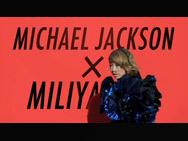 MICHAEL JACKSON x 加藤ミリヤ